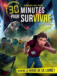 Bertrand Puard et Neil Puard - Virus mortel - 30 minutes pour survivre - Tome 10.
