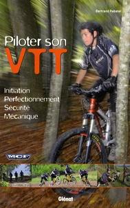 Bertrand Rabatel - Piloter son VTT.