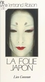 Bertrand Raison - La Folie Japon.