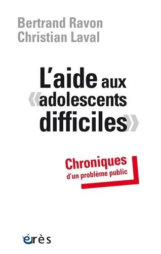 """L'aide aux """"adolescents difficiles"""". Chroniques d'un problème public"""