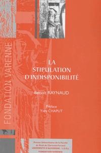 Bertrand Raynaud - La stipulation d'indisponiblité.