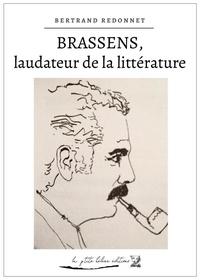 Bertrand Redonnet - BRASSENS, laudateur de la littérature.