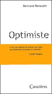 Bertrand Renaudin - Optimiste.
