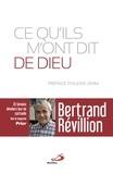 Bertrand Révillion - Ce qu'ils m'ont dit de Dieu - Vingt témoins dévoilent leur vie spirituelle.