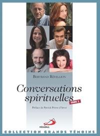 Bertrand Révillion - Conversations spirituelles - Tome 2.