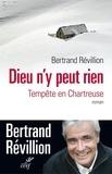Bertrand Révillion et Bertrand Révillion - Dieu n'y peut rien - Tempête en Chartreuse.