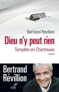 Bertrand Révillion - Dieu n'y peut rien - Tempête en Chartreuse.