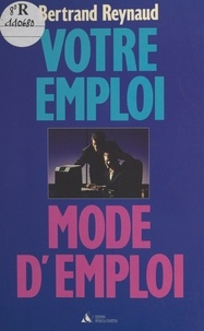 Bertrand Reynaud et Meryem Le Saget - Votre emploi, mode d'emploi.