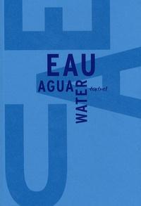 Bertrand Richard et Fabienne Waks - Eau Water Agua - Libre anthologie artistique et littéraire autour de l'eau.