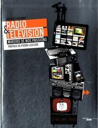 Bertrand Richard - Radio & Télévision - Miroirs de nos passions.