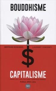 Bertrand Rossignol et Laurent Vincenti - Bouddhisme et capitalisme - Vers un capitalisme compassionnel.