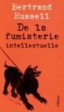 Bertrand Russell - De la fumisterie intellectuelle.