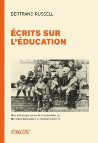 Bertrand Russell et Normand Baillargeon - Écrits sur l'éducation.