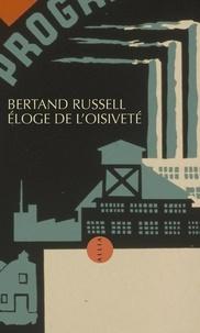 Bertrand Russell - Eloge de l'oisiveté.