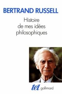 Bertrand Russell - Histoire de mes idées philosophiques.