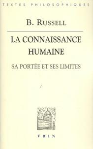 Bertrand Russell - La connaissance humaine - Sa portée et ses limites.