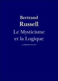 Bertrand Russell - Le Mysticisme et la Logique - Platon, Socrate, Héraclite, Parménide, Hegel, Bergson.