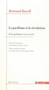 Bertrand Russell - Le pacifisme et la révolution - Ecrits politiques 1914-1918.
