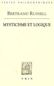 Bertrand Russell - Mysticisme et logique.