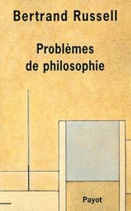 Bertrand Russell - Problèmes de philosophie.
