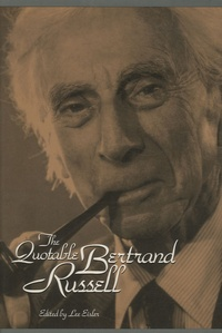 Bertrand Russell - The Quotable Bertrand Russell.