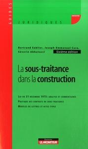 Bertrand Sablier et Joseph-Emmanuel Caro - La sous-traitance dans la construction.