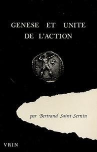 Bertrand Saint-Sernin - Genèse et unité de l'action.