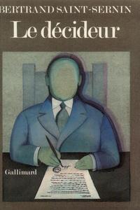 Bertrand Saint-Sernin - Le décideur.