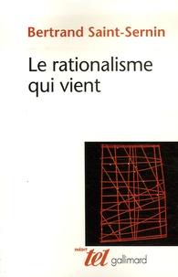 Bertrand Saint-Sernin - Le rationalisme qui vient.