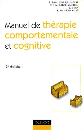 Bertrand Samuel-Lajeunesse et Christine Mirabel-Sarron - Manuel de thérapie comportementale et cognitive.