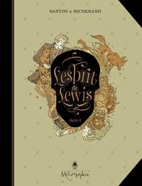 Bertrand Santini - L'Esprit de Lewis T01 - Acte I.