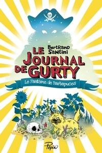 Bertrand Santini - Le journal de Gurty  : Le Fantôme de Barbapuces.
