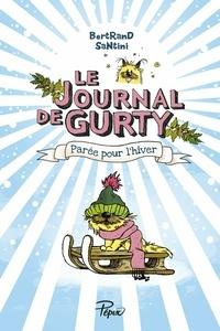 Bertrand Santini - Le journal de Gurty  : Parée pour l'hiver.