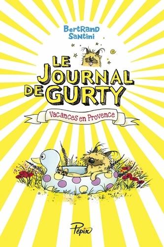 Le journal de Gurty Tome 1 Vacances en Provence
