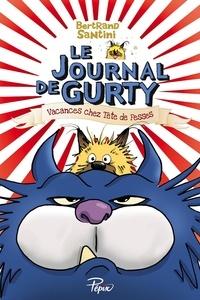 Bertrand Santini - Le journal de Gurty  : Vacances chez tête de fesses.