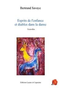 Bertrand Savoye - Esprits de l'enfance et diables dans la danse.