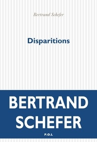 Ebook à télécharger Disparitions PDF par Bertrand Schefer