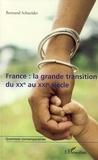 Bertrand Schneider - France : la grande transition du XXe au XXIe siècle.