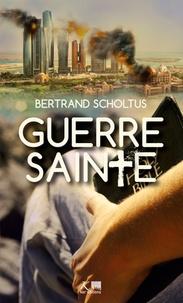 Bertrand Scholtus - Guerre sainte.