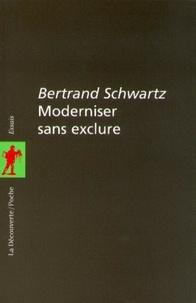 Bertrand Schwartz - Moderniser sans exclure.