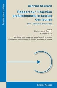 Bertrand Schwartz - Rapport sur l'insertion professionnelle et sociale des jeunes.