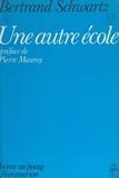 Bertrand Schwartz et Pierre Mauroy - Une autre École.