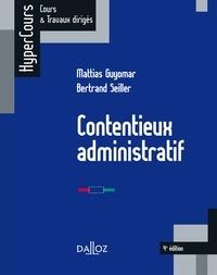 Bertrand Seiller et Mattias Guyomar - Contentieux administratif.