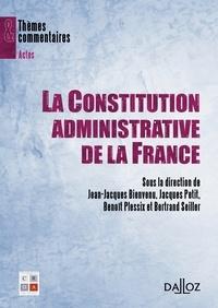 Bertrand Seiller et Jacques Petit - La Constitution administrative de la France.