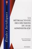 Bertrand Seiller - La rétroactivité des décisions du juge administratif.