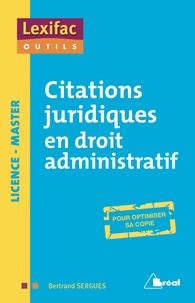 Citations juridiques en droit aministratif - Bertrand Sergues |