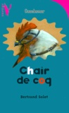 Bertrand Solet - Chair de coq.