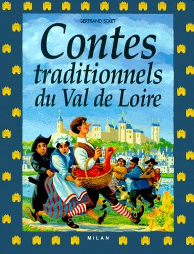 Bertrand Solet - Contes traditionnels du Val de Loire.