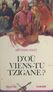 Bertrand Solet et André Massepain - D'où viens-tu, tzigane?.