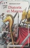 Bertrand Solet et Michel Riu - Diatorix et Marcus.